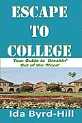Escape to College: Your Guide to Breakin' Out of the 'Hood'