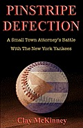 Pinstripe Defection: A Small Town Attorney's Battle With The New York Yankees