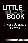 Little Black Book of Fitness Business Success