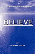 Believe - A Journey of Enlightenment