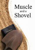 Muscle & a Shovel