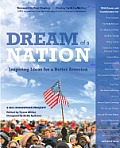Dream of a Nation Inspiring Ideas for a Better America