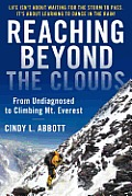 Reaching Beyond The Clouds: From Undiagnosed To Climbing Mt. Everest