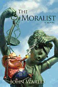 The Moralist: A Tale of People and Events in Centerfield Texas during a Year Recently Concluded
