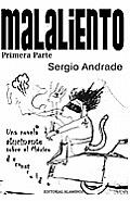 MALALIENTO (Primera Parte): Una novela alucinante sobre el M?xico deconstruido.
