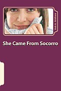 She Came From Socorro