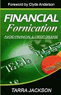 Financial Fornication: Avoid Financial & Credit Dis-Ease