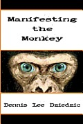 Manifesting the Monkey: A spell of tranformation