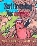 Burl Groundhog Has Enemies