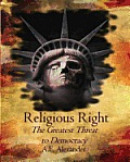 Religious Right The Greatest Threat To Democracy