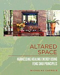 Altared Space: Harnessing Healing Energy Using Feng Shui Principles