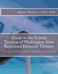 Guide to the Federal Taxation of Washington State Registered Domestic Partners: For Preparation of 2010 Individual Tax Returns