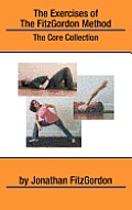 The Exercises of the FitzGordon Method: The Core Collection