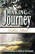 Making the Journey: From Mormonism to Biblical Christianity