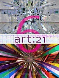 Art21 Volume 6 Art in the Twenty First Century