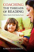 Coaching the Threads of Reading: Helping Teachers Build Reading Success