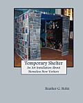 Temporary Shelter: An Art Installation about Homeless New Yorkers
