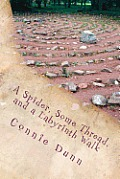 A Spider, Some Thread, and a Labyrinth Walk: Sacred Journeys of the Heart Stories