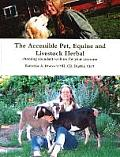 The Accessible Pet, Equine and Livestock Herbal: Choosing Abundant Wellness for Your Creatures