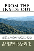 From the Inside Out: Your Easy to read, Motivational Guide to Natural Pathways used in the fight against Premature Aging