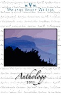 Wallkill Valley Writers Anthology 2011