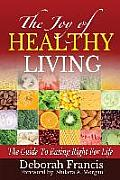 The Joy of Healthy Living: The Guide to Eating Right for Life