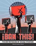 Ban This! the Bsp Anthology of Xican@ Literature