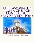 The Easy Way to Plan a Church Conference: A step-by-step procedure for churches of all sizes and all denominations