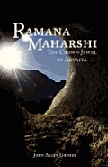 Ramana Maharshi The Crown Jewel of Advaita