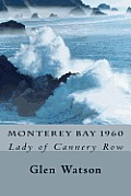 Monterey Bay 1960: The Lady of Cannery Row