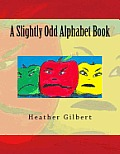 A Slightly Odd Alphabet Book