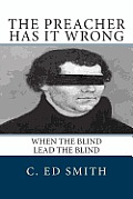 The Preacher Has It Wrong: When the Blind Lead the Blind