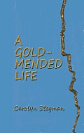 A Gold-Mended Life