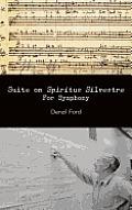 Suite on Spiritus Silvestre: For Symphony