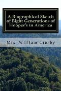 A Biographical Sketch of Eight Generations of Hooper's in America