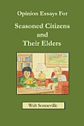 Opinion Essays For Seasoned Citizens and Their Elders