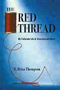 The Red Thread: My Fortunate Life in Telecommunications