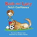 Bash & Lucy Fetch Confidence