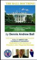 The Ball Doctrine: Creating Peace & Prosperity In Every Nation!: Creating Peace & Prosperity In Every Nation!