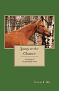 Jump at the Chance: The Story of Shady Maple Farm