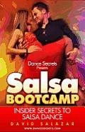 Dance Secrets Presents Salsa Bootcamp Insider Secrets to Salsa Dance
