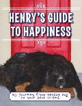 Henry's Guide to Happiness: My Journey from Rescue Dog to Your Best Friend