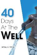 40 Days at the Well