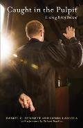 Caught in the Pulpit Leaving Belief Behind