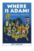 Where Is Adam, Understanding a Father's Role, by Jeff Wheeler
