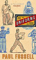 Uniforms Why We Are What We Wear