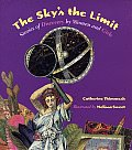 Skys the Limit Stories of Discovery by Women & Girls