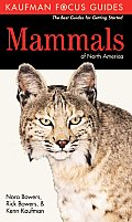 Kaufman Focus Guide To Mammals Of North Americ