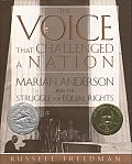 Voice That Challenged a Nation Marian Anderson & the Struggle for Equal Rights