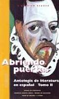 Abriendo Puertas Antologia de Literatura en Espanol Tomo II